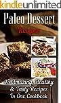 Paleo Dessert Recipes: 45 Amazing, He...