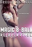 Magic 8-Ball: Rejuvenation (Gender Transformation Erotica)