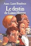 Le Destin de Linus Hoppe (French Edition) (2747000583) by Bondoux, Anne-Laure