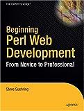 Beginning Perl Web Development: From Novice to Professional (Beginning: From Novice to Professional)