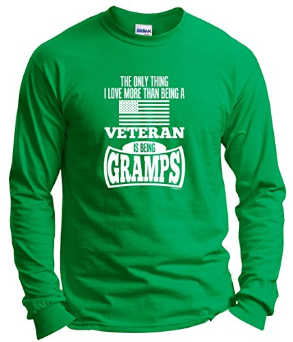 Fathers Day Gifts for Grandpa Only Love More Than Being a Veteran is Being Gramps Long Sleeve T-Shirt Large Green