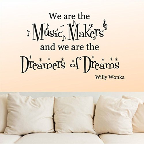 Wall Decal Vinyl Sticker Decals Art Decor Design Sign We Are Music Makers Dremer Willy Wonka Words Quote Kids Dorm Bedroom (R1118) front-787655