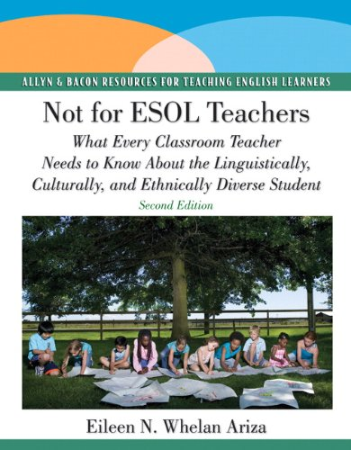 Not for ESOL Teachers: What Every Classroom Teacher Needs...