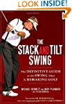 The Stack and Tilt Swing: The Definit...