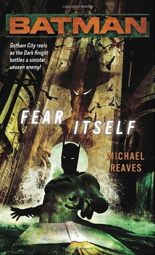 Batman: Fear Itself by Michael Reaves (27-Feb-2007) Mass Market Paperback