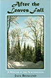 img - for After the Leaves Fall by Jack Becklund (2001-01-01) book / textbook / text book