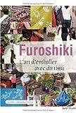 echange, troc Kumiko Nakayama-Geraerts - Furoshiki : L'art d'emballer avec du tissu