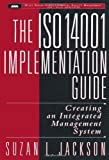 img - for The ISO 14001 Implementation Guide: Creating an Integrated Management System by Jackson, Suzan L. (1997) Hardcover book / textbook / text book