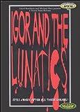 Igor and the Lunatics DVD
