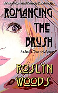 Romancing The Brush: An Austin, Texas Art Mystery by Roslyn Woods ebook deal