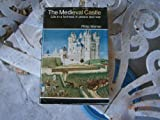 The medieval castle;: Life in a fortress in peace and war