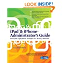 iPad & iPhone Administrator's Guide: Enterprise Deployment Strategies and Security Solutions (Network Pro Library)