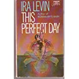 This Perfect Dayby Ira Levin