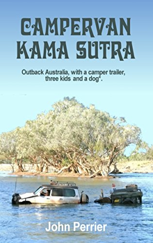 campervan-kama-sutra-outback-australia-with-a-camper-trailer-three-kids-and-a-dog-english-edition