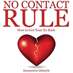 No Contact Rule: How to Get Your Ex Back, Relationship Advice |  Kamasutra Lifestyle