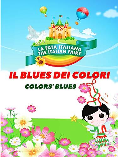 La Fata Italiana The Italian Fairy - Il Blues Dei Colori (Colors' Blues)