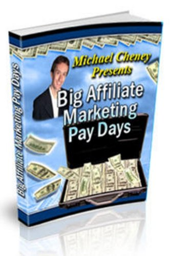 Big Affiliate Marketing Pay Days - Making Money with Internet Marketing