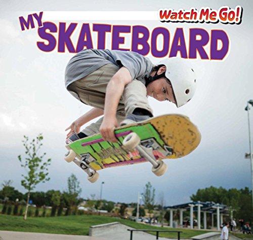 My Skateboard (Watch Me Go!)
