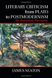 img - for Literary Criticism from Plato to Postmodernism: The Humanistic Alternative book / textbook / text book