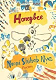 Honeybee: Poems & Short Prose (0060853905) by Nye, Naomi Shihab