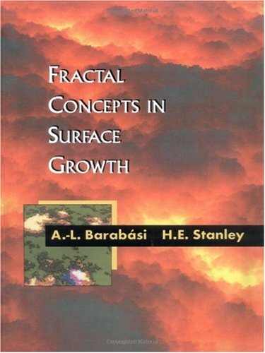 Fractal Concepts in Surface Growth, Albert-Laszlo Barabasi, Harry Eugene Stanley