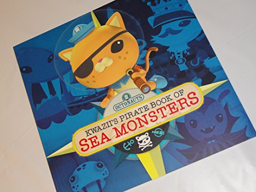 The Octonauts Kwazii'S Pirate Book Of Sea Monsters Explore! Rescue! Protect!