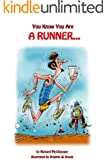 You Know You Are A Runner (You Know You Are... Book 1) (English Edition)