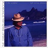 echange, troc Tom Jobim - My Soul Sings: Great Brazilian Songbook
