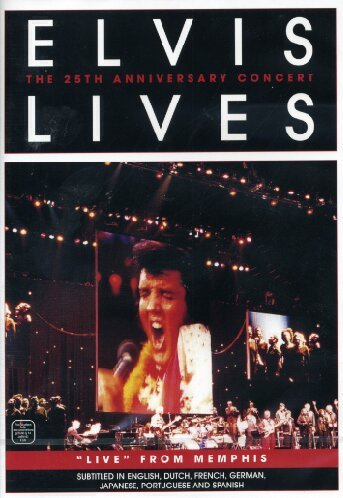 Elvis Lives: The 25th Anniversary Concert - 'Live' From Memphis [DVD]