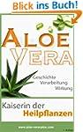 Aloe Vera - Kaiserin der Heilpflanzen...