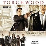 Torchwood: Border Princes (Dramatised) | Dan Abnett
