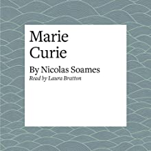 Marie Curie Audiobook by Nicolas Soames Narrated by Laura Brattan
