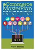 Chloe Thomas eCommerce Masterplan: Your 5 Steps to Successful Online Selling