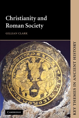 Christianity and Roman Society (Key Themes in Ancient...