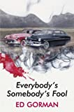 Everybody's Somebody's Fool (0709085591) by Gorman, Ed