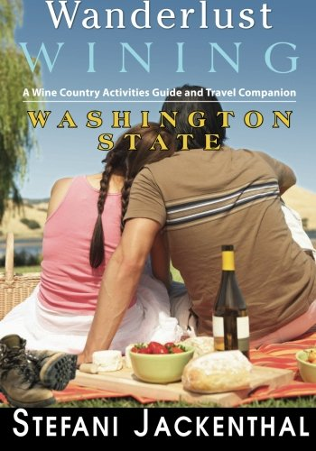 Wanderlust Wining Washington State: A Wine Country Activities Guide and Travel Companion (Washington Wine Country compare prices)