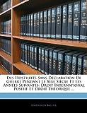 img - for Des Hostilit s Sans D claration De Guerre Pendant Le Xixe Si cle Et Les Ann es Suivantes: Droit International Positif Et Droit Th orique ... (French Edition) book / textbook / text book