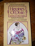 img - for HEROINES OF DIXIE book / textbook / text book