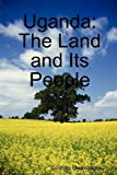 Uganda: The Land and Its People