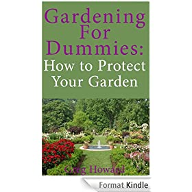 Gardening for Dummies: How to Protect Your Garden (English Edition)