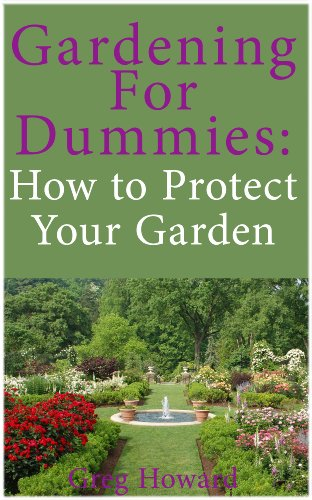 Gardening for Dummies: How to Protect Your Garden