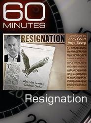 60 Minutes - Resignation