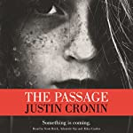 The Passage (       UNABRIDGED) by Justin Cronin Narrated by Scott Brick, Adenrele Ojo, Abby Craden