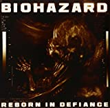 Reborn In Defiance [VINYL] by Biohazard