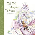 The Two Headed Dragon: A Short Story for Dreamers of All Ages | D. C. Morehouse