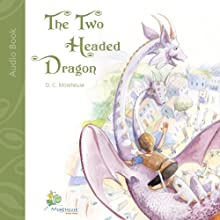 The Two Headed Dragon: A Short Story for Dreamers of All Ages (       UNABRIDGED) by D. C. Morehouse Narrated by J.M. Ford