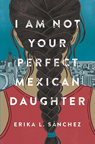 Book Cover: I Am Not Your Perfect Mexican Daughter