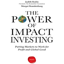 The Power of Impact Investing: Putting Markets to Work for Profit and Global Good | Livre audio Auteur(s) : Judith Rodin, Margot Brandenburg Narrateur(s) : Karen Saltus