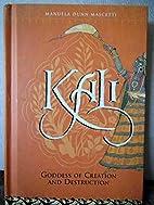 Kali : Goddesses of Creation and Destruction…