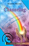 Channeling: Developing Your Intuition and Awareness (astrolog complete guides)